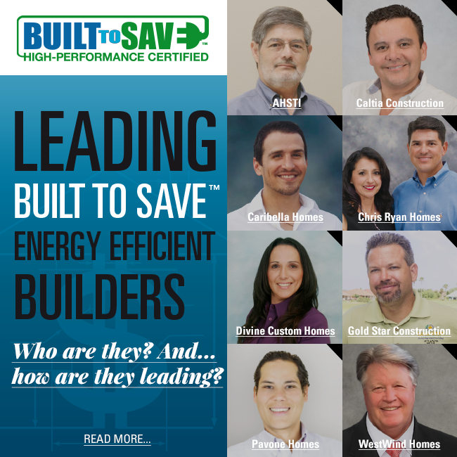 leading buit to save builders, built to save, bts, rgv, rgv builders, energy efficient, green homes, rio grande valley, ahsti, affordable homes of south texas, caltia construction, caribella homes, chris ryan homes, divine custom homes, gold star construction, camino real builders, pavone homes, westwind homes, bts