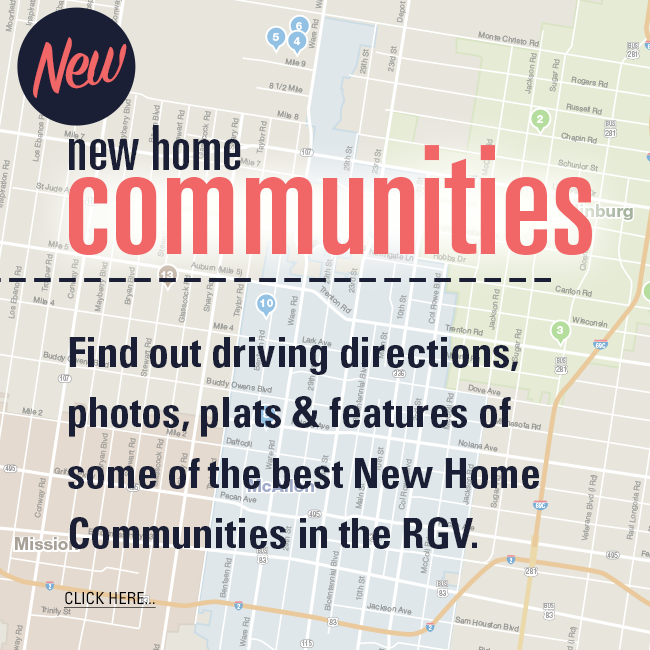 rgv, rgv new homes, rgv new homes guide, communities, subdivisions, rgv gated communities, rgv communities, rgv subdivisions, mcallen, mcallen homes, edinburg, maps