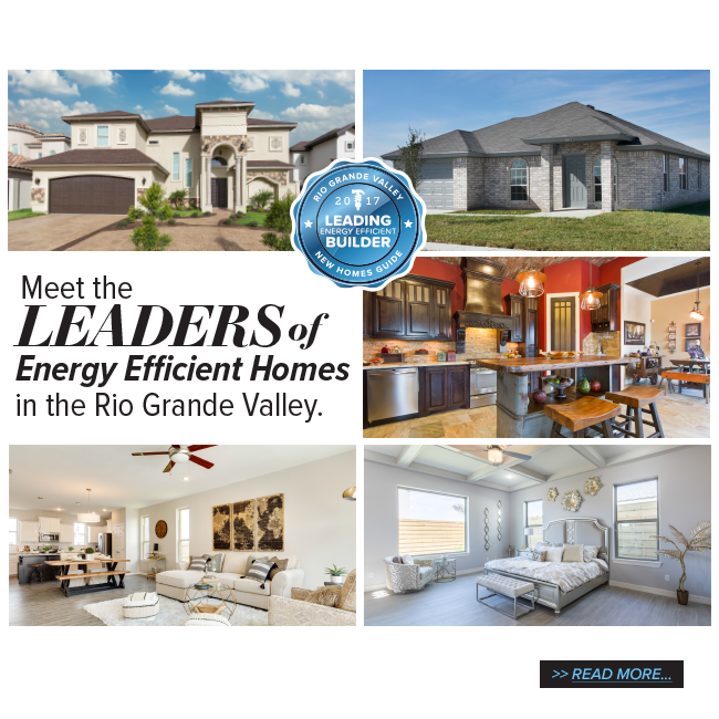 RGV new homes guide, new homes guide, rio grande valley, rgv builders, leading energy efficient builders, high performance homes, rgv green homes, leaders, best homes in the rgv, new homes in the rgv, mcallen, edinburg, mission, pharr, san juan, real estate, new houses, rgv new homes