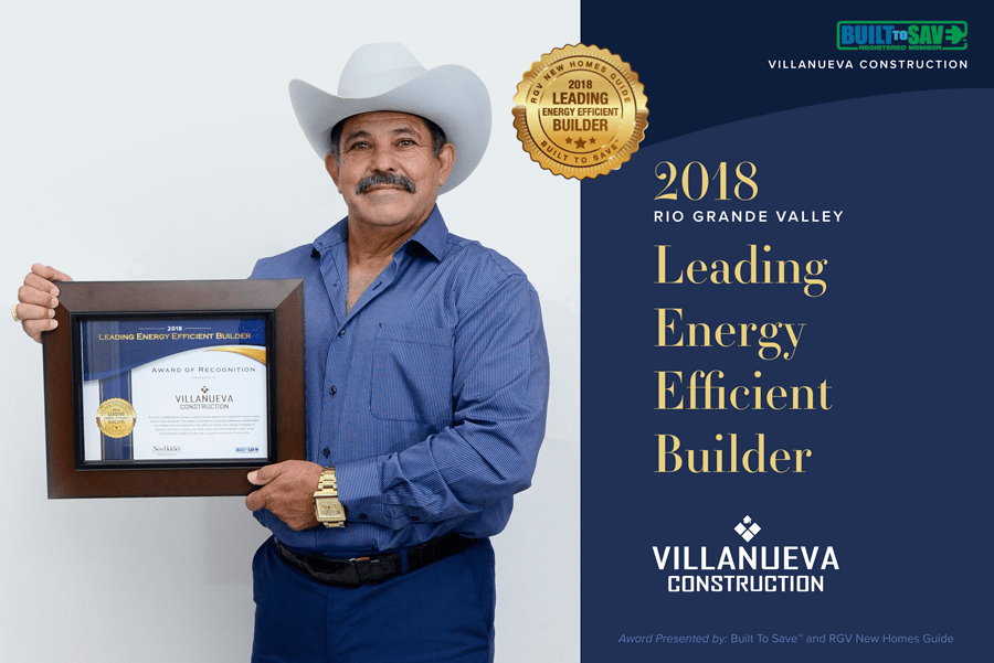 rgv new homes, rgv new homes guide, new homes guide, rgv builder, energy efficient builder, green building, built to save, high performance, 2018 building trends, texas homes, south texas, mcallen, edinburg, pharr, mission, rio grande valley, new homes, real estate, buy new, custom builder, 2018 leading energy efficient builder, parade of homes, rgvba, 2018 leeb, villanueva construction, villanueva homes, rosendo benitez, stephanie villanueva