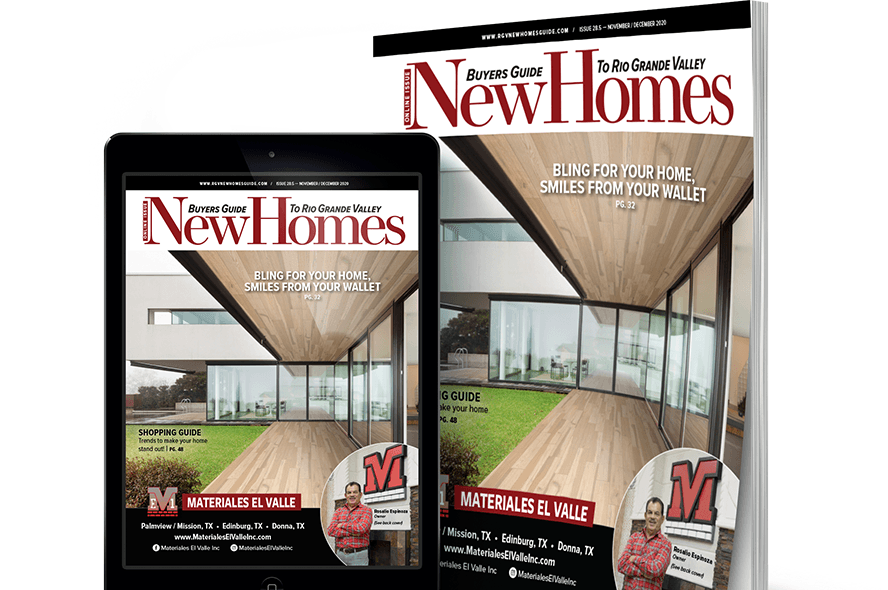rgv, rgv new homes guide, magazine, builders, rio grande valley builders, materiales el valle